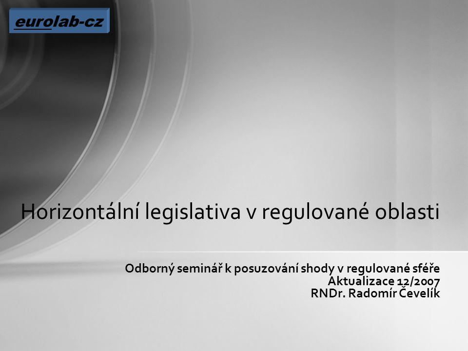 Odborný seminář k posuzování shody v regulované sféře Aktualizace 12/2007 RNDr.