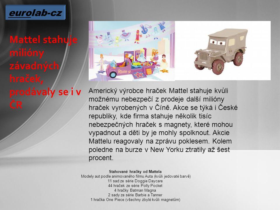 Mattel stahuje milióny závadných hraček, prodávaly se i v ČR Americký výrobce hraček Mattel stahuje kvůli možnému nebezpečí z prodeje další milióny hraček vyrobených v Číně.