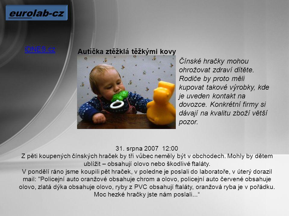 eurolab-cz iDNES.cz Autíčka ztěžklá těžkými kovy Čínské hračky mohou ohrožovat zdraví dítěte.