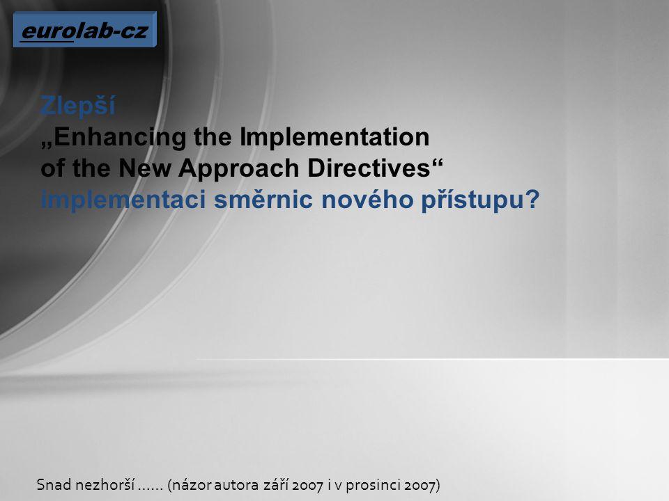 """eurolab-cz Zlepší """"Enhancing the Implementation of the New Approach Directives implementaci směrnic nového přístupu."""