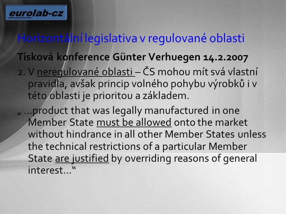 Horizontální legislativa v regulované oblasti Tisková konference Günter Verhuegen 14.2.2007 2.