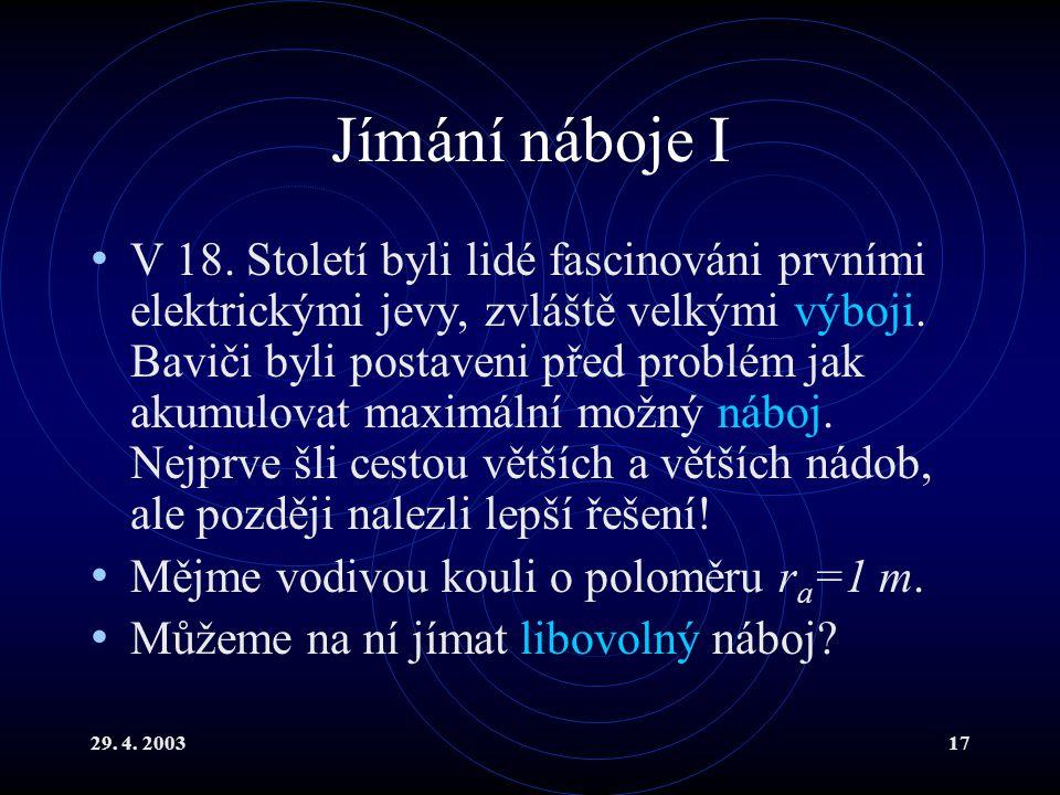 29. 4. 200317 Jímání náboje I V 18.