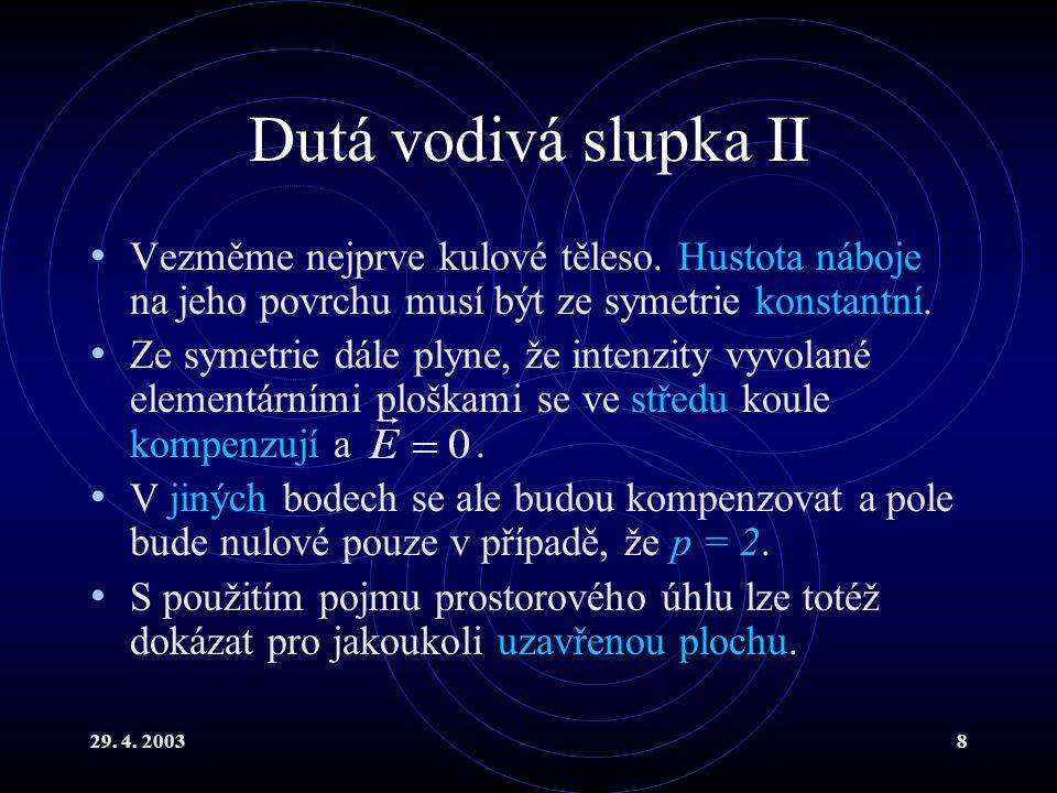 29. 4. 20038 Dutá vodivá slupka II Vezměme nejprve kulové těleso.
