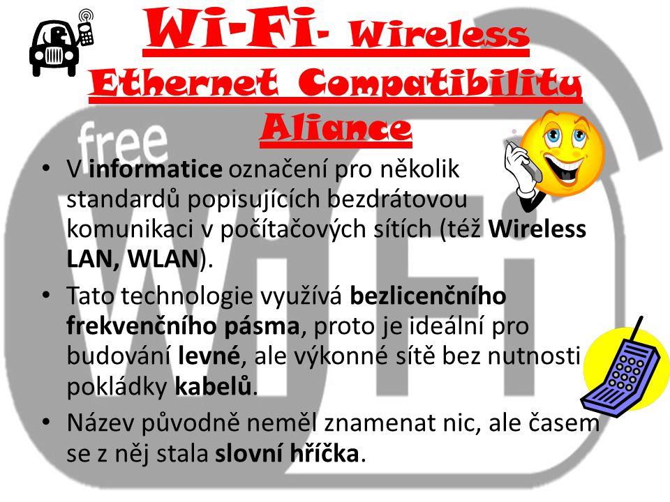 Wi-Fi - Wireless Ethernet Compatibility Aliance V informatice označení pro několik standardů popisujících bezdrátovou komunikaci v počítačových sítích (též Wireless LAN, WLAN).