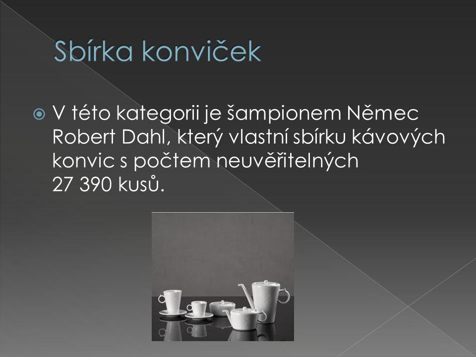  V této kategorii je šampionem Němec Robert Dahl, který vlastní sbírku kávových konvic s počtem neuvěřitelných 27 390 kusů.
