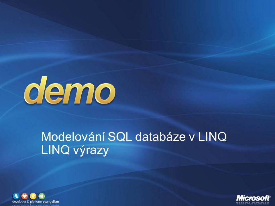 Modelování SQL databáze v LINQ LINQ výrazy