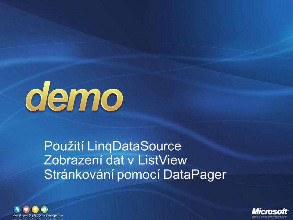 Použití LinqDataSource Zobrazení dat v ListView Stránkování pomocí DataPager