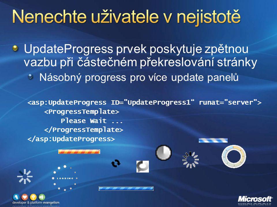 UpdateProgress prvek poskytuje zpětnou vazbu při částečném překreslování stránky Násobný progress pro více update panelů Please Wait...
