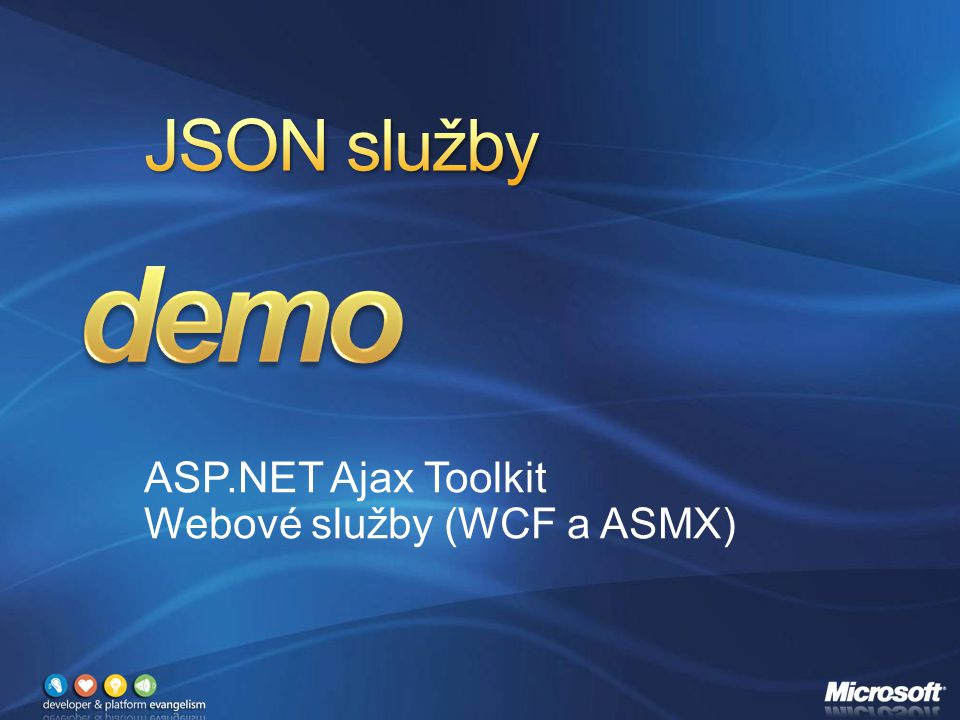 ASP.NET Ajax Toolkit Webové služby (WCF a ASMX)