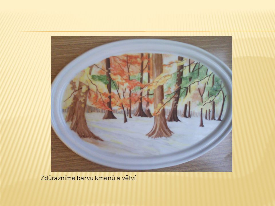 Zdůrazníme barvu kmenů a větví.
