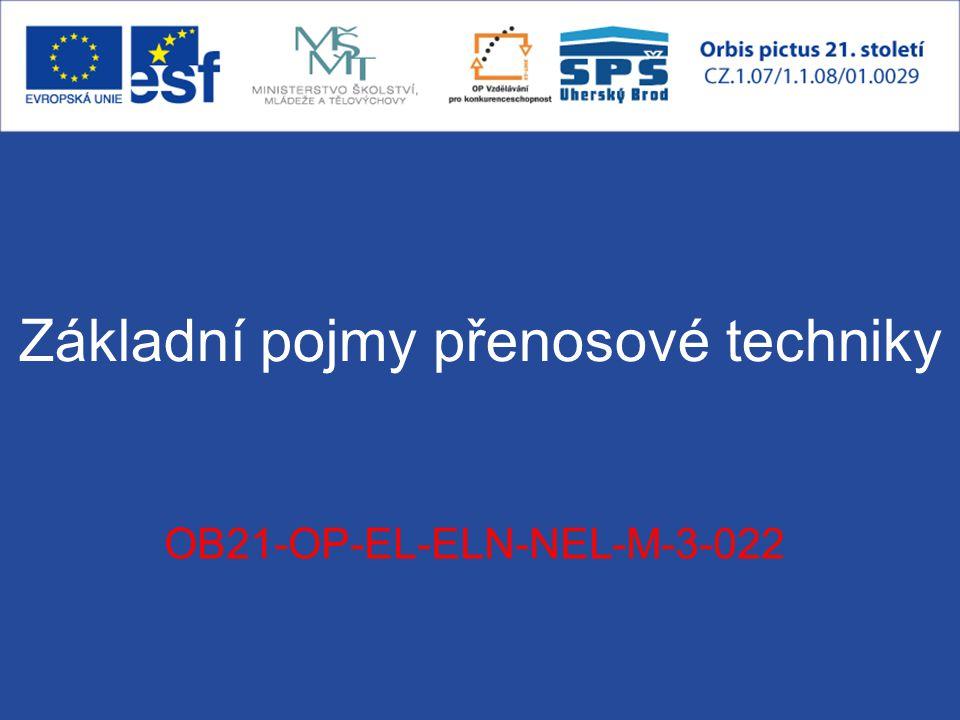 Základní pojmy přenosové techniky OB21-OP-EL-ELN-NEL-M-3-022