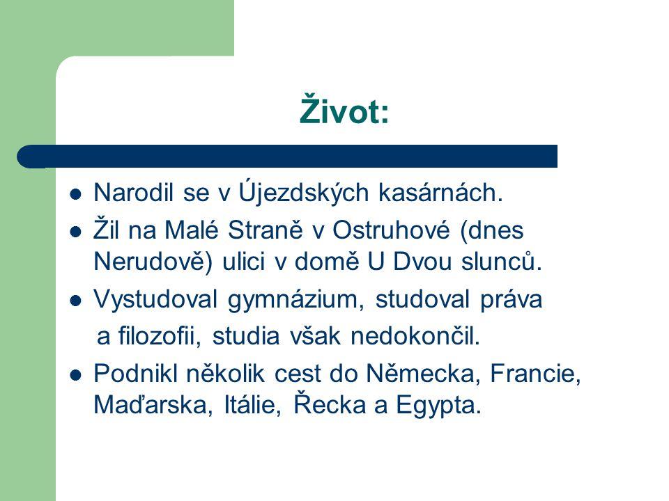 Život: Narodil se v Újezdských kasárnách. Žil na Malé Straně v Ostruhové (dnes Nerudově) ulici v domě U Dvou slunců. Vystudoval gymnázium, studoval pr