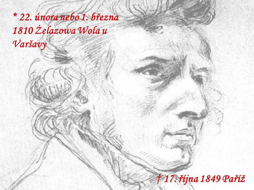 * 22. února nebo 1. března 1810 * 22. února nebo 1. března 1810 Żelazowa Wola u Varšavy † 17. října 1849 Paříž