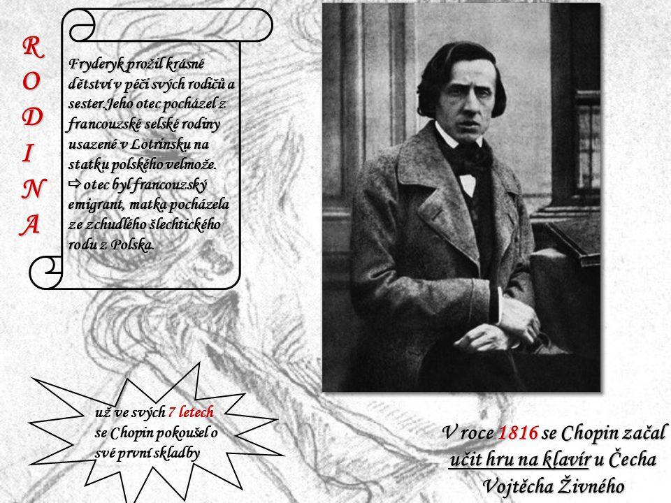 ŠKOLAŠKOLAŠKOLAŠKOLA Od roku 1822 byl žákem varšavského lycea a mezi léty 1826-1829 se učil s J.Elsnerem teorii na Hlavní hudební škole.
