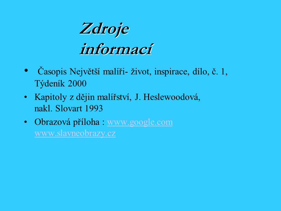 Zdroje informací Časopis Největší malíři- život, inspirace, dílo, č.