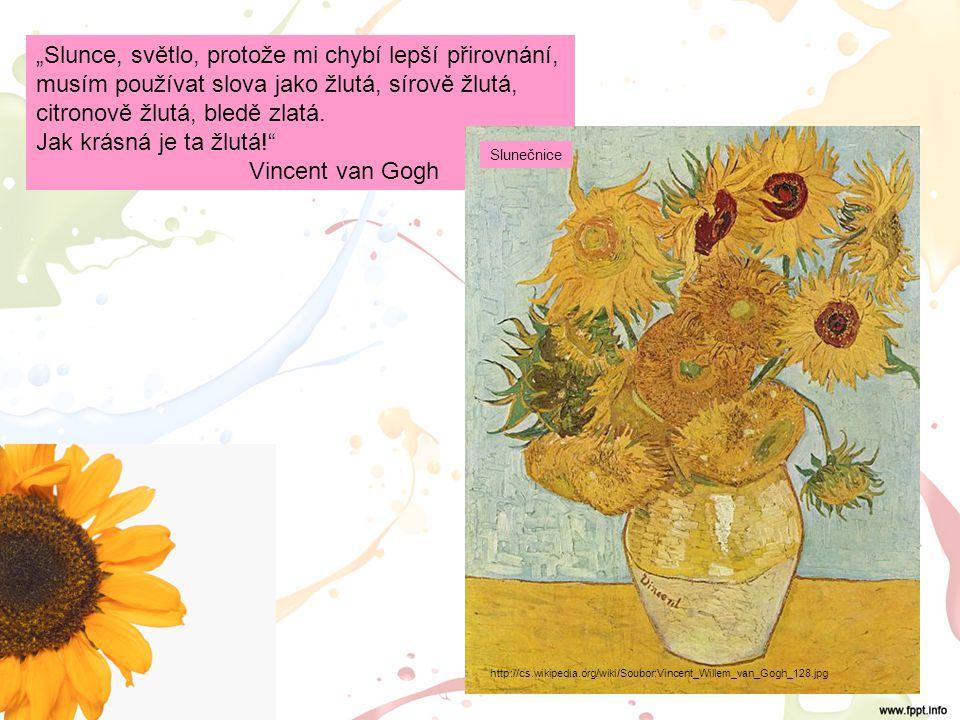 http://cs.wikipedia.org/wiki/Soubor:VanGogh-starry_night.jpg Hvězdná noc http://cs.wikipedia.org/wiki/Soubor:La_Chambre_%C3%A0_Arles,_by_Vincent_va n_Gogh,_from_C2RMF.jpg Ložnice v Arles http://cs.wikipedia.org/wiki/Soubor:Vincent_van_Gogh_(1853- 1890)_-_The_Olive_Trees_(1889).jpg Olivovníky http://cs.wikipedia.org/wiki/Soubor:Van _Gogh_self_portrait_as_an_artist.jpg Autoportrét Ukázky z díla: