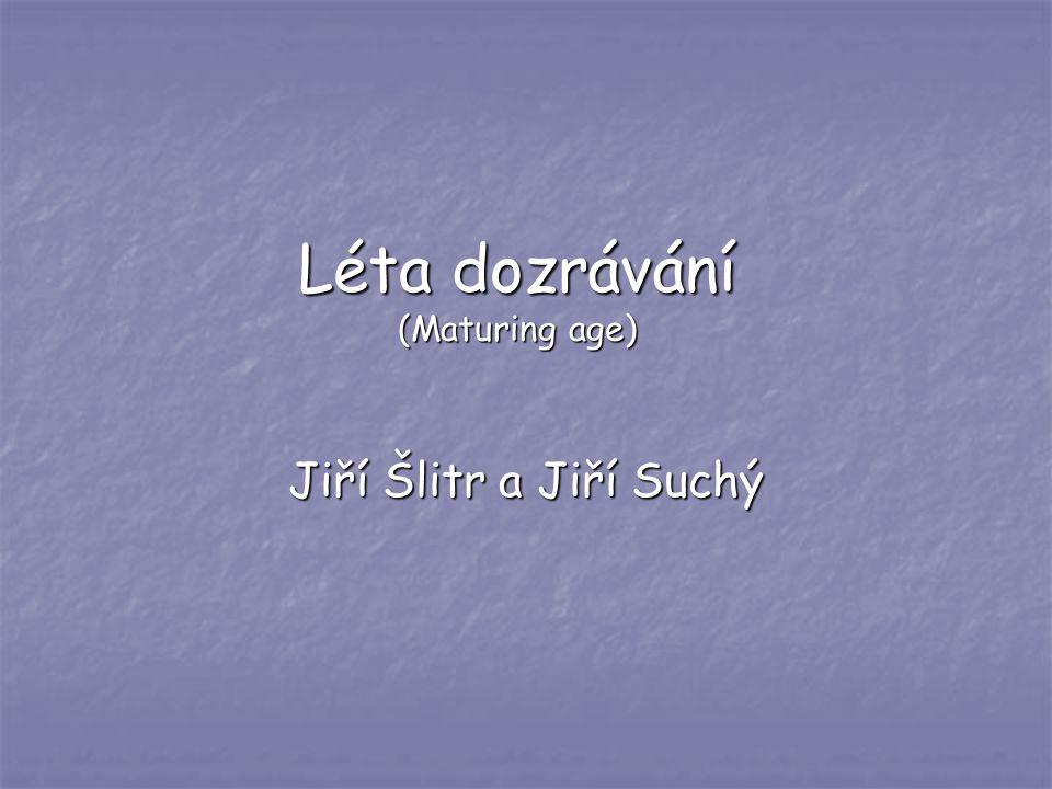 Léta dozrávání (Maturing age) Jiří Šlitr a Jiří Suchý