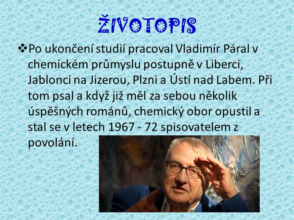 ŽIVOTOPIS  Po ukončení studií pracoval Vladimír Páral v chemickém průmyslu postupně v Liberci, Jablonci na Jizerou, Plzni a Ústí nad Labem.