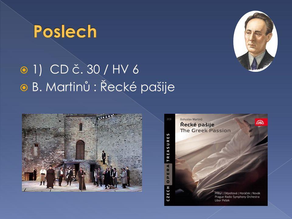  1) CD č. 30 / HV 6  B. Martinů : Řecké pašije