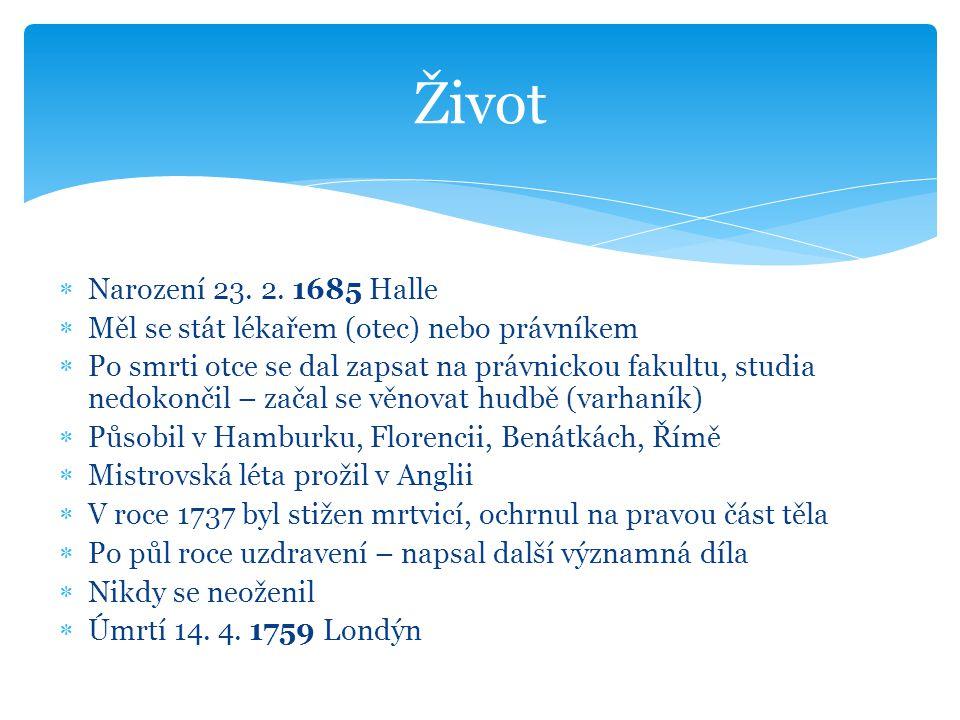  Narození 23. 2. 1685 Halle  Měl se stát lékařem (otec) nebo právníkem  Po smrti otce se dal zapsat na právnickou fakultu, studia nedokončil – zača