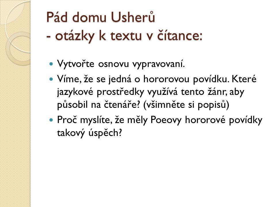Pád domu Usherů - otázky k textu v čítance: Vytvořte osnovu vypravovaní. Víme, že se jedná o hororovou povídku. Které jazykové prostředky využívá tent