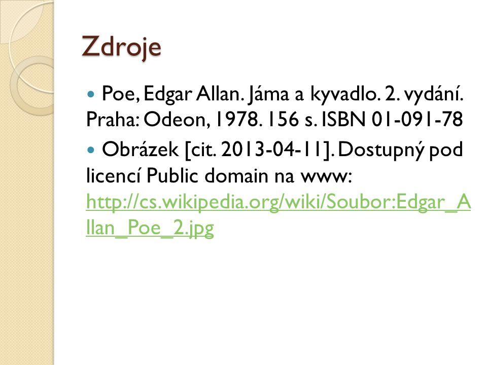 Zdroje Poe, Edgar Allan. Jáma a kyvadlo. 2. vydání. Praha: Odeon, 1978. 156 s. ISBN 01-091-78 Obrázek [cit. 2013-04-11]. Dostupný pod licencí Public d