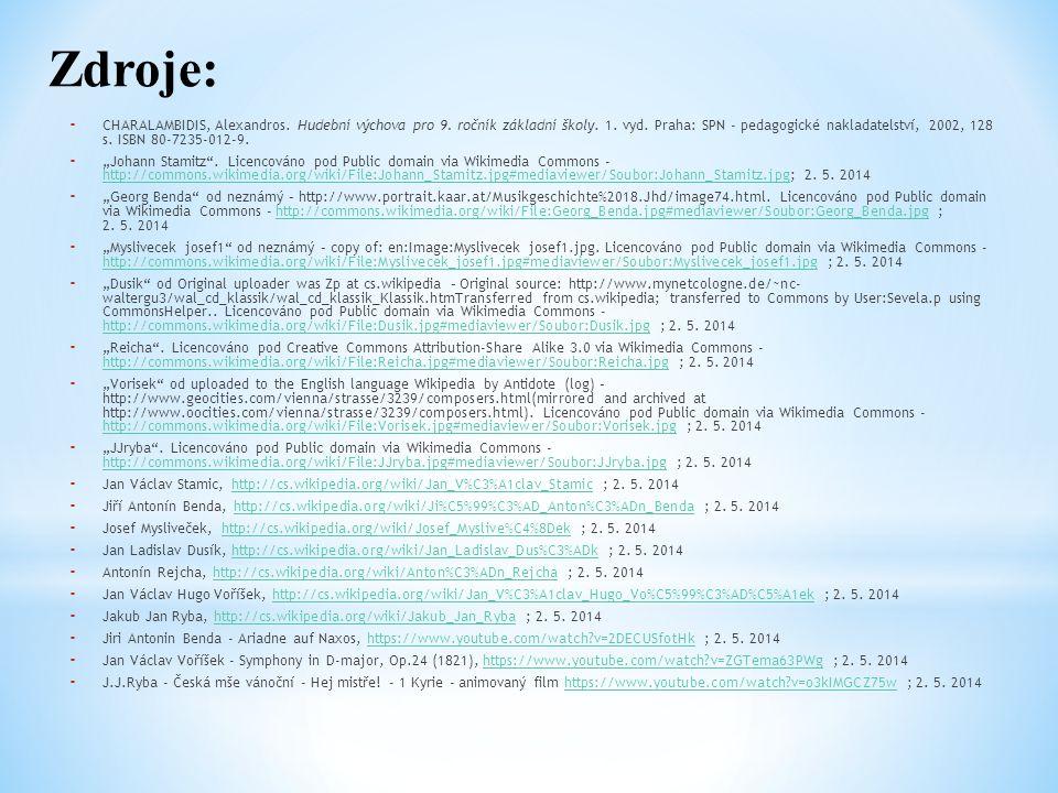 Zdroje: - CHARALAMBIDIS, Alexandros. Hudební výchova pro 9. ročník základní školy. 1. vyd. Praha: SPN - pedagogické nakladatelství, 2002, 128 s. ISBN