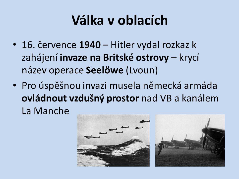 V polovině srpna 1940 – luftwaffe (nacistické letectvo) útok proti britským letištím a leteckým továrnám 2 000 německých letadel x 700 stíhaček RAF (britské letectvo) Bombardování Londýna + průmyslová centra Cíl: ochromit morálku Spitfire Hurricane