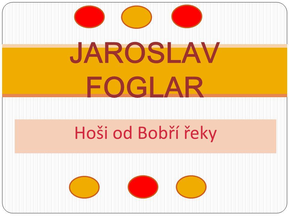 Hoši od Bobří řeky JAROSLAV FOGLAR