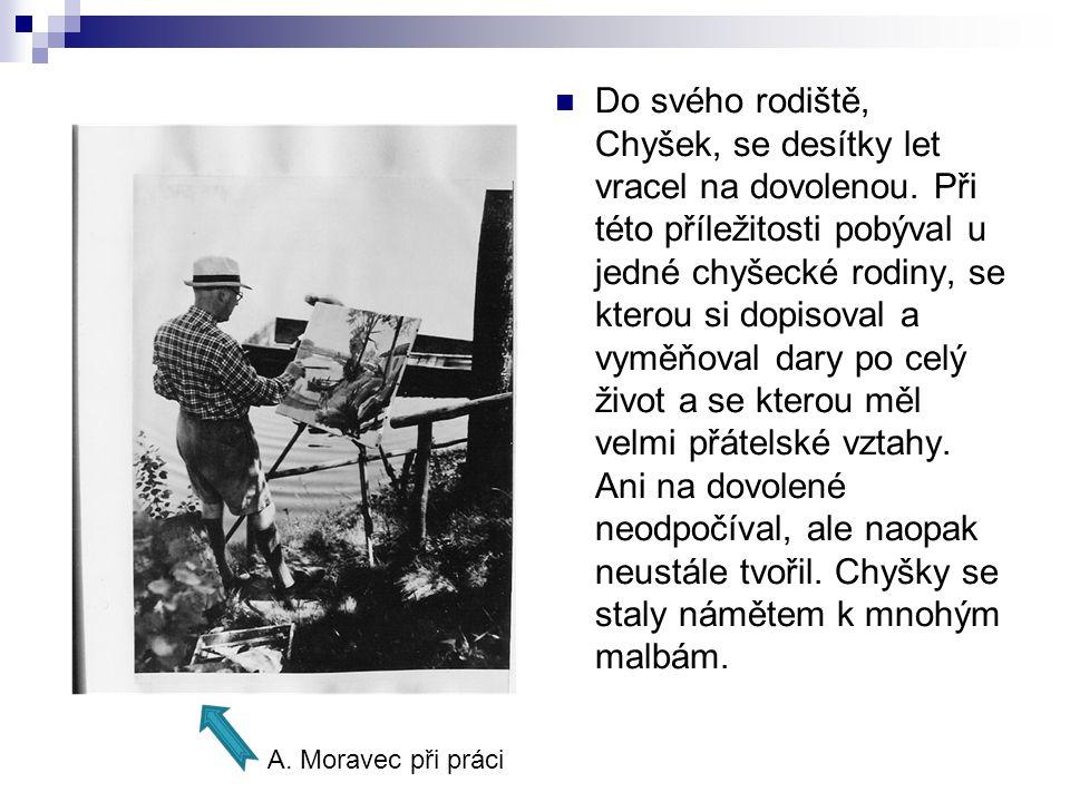 Do svého rodiště, Chyšek, se desítky let vracel na dovolenou.