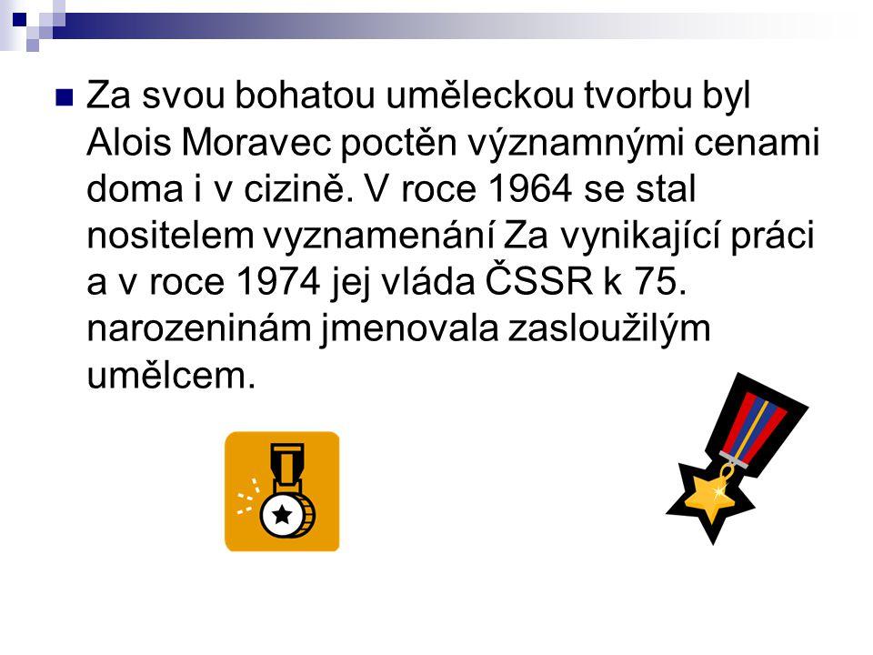 Za svou bohatou uměleckou tvorbu byl Alois Moravec poctěn významnými cenami doma i v cizině.