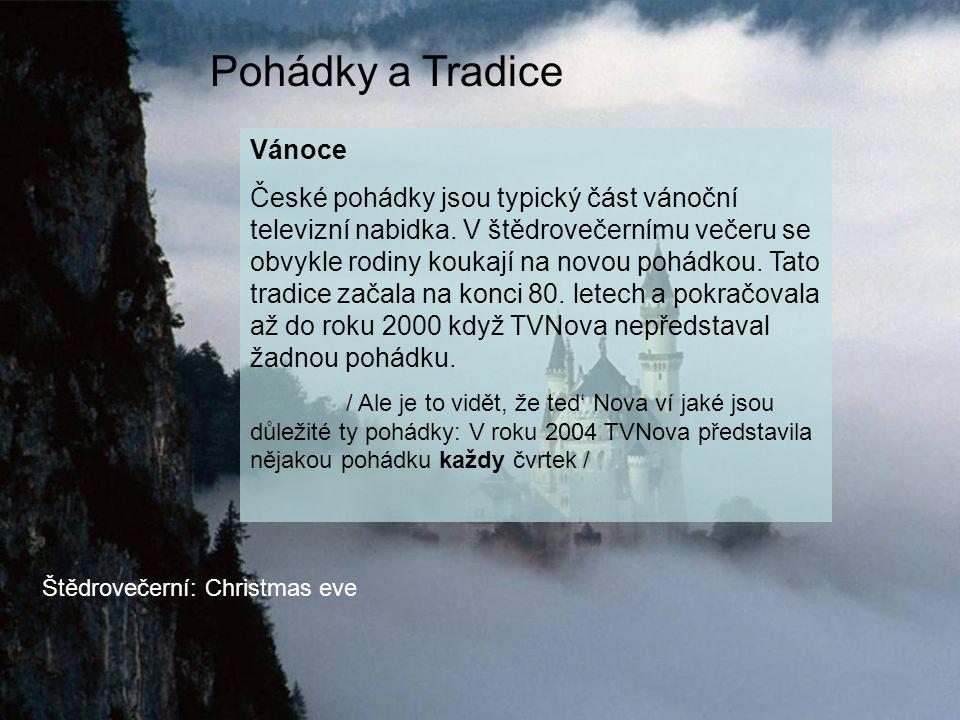 Pohádky a Tradice Vánoce České pohádky jsou typický část vánoční televizní nabidka.