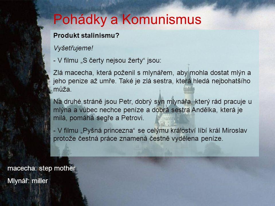 Pohádky a Komunismus Produkt stalinismu. Vyšetřujeme.
