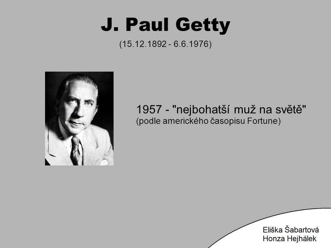 J. Paul Getty (15.12.1892 - 6.6.1976) 1957 -