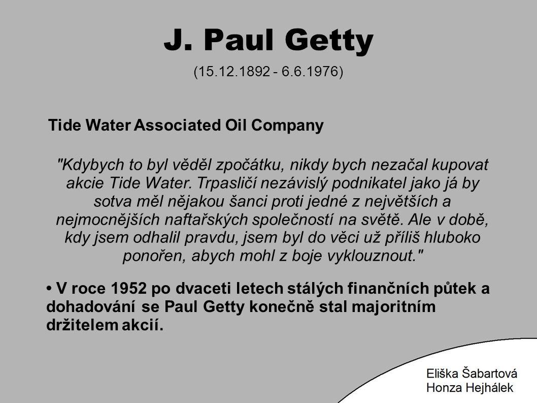 J. Paul Getty (15.12.1892 - 6.6.1976) Tide Water Associated Oil Company