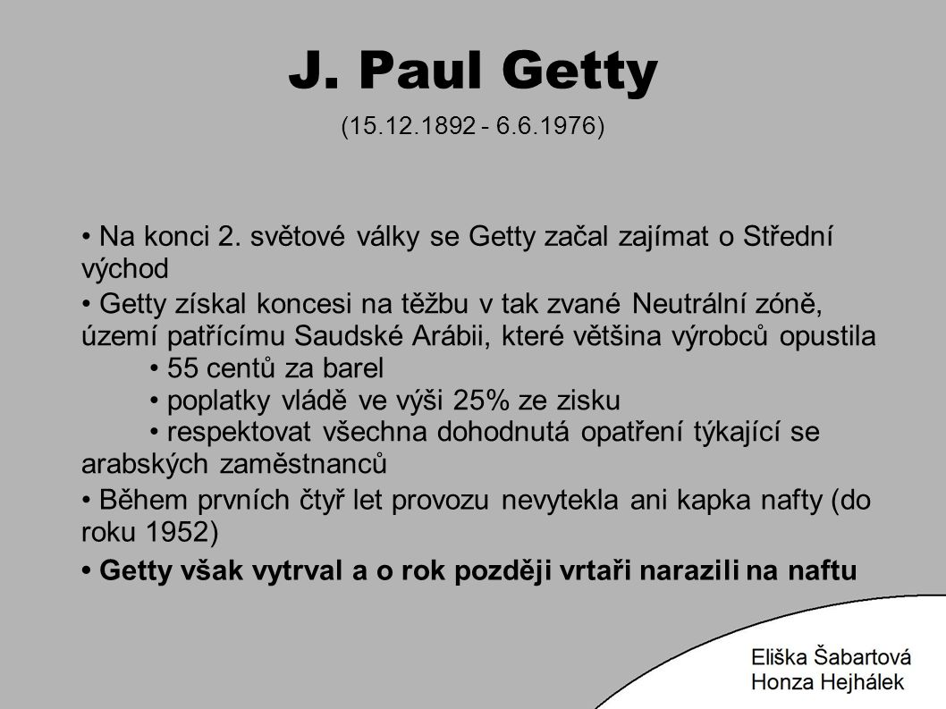 J. Paul Getty (15.12.1892 - 6.6.1976) Na konci 2.