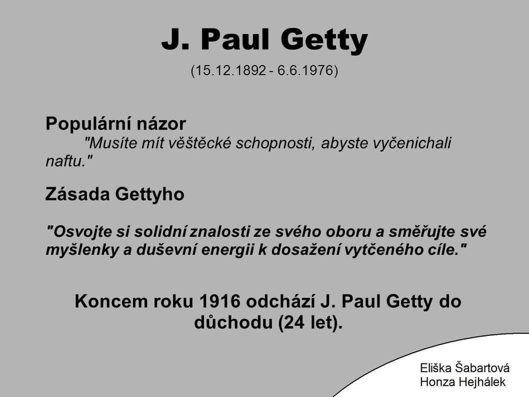 J. Paul Getty (15.12.1892 - 6.6.1976) Populární názor