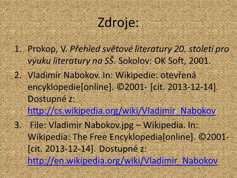 Zdroje: 1.Prokop, V. Přehled světové literatury 20.
