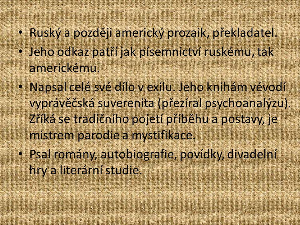 Ruský a později americký prozaik, překladatel.