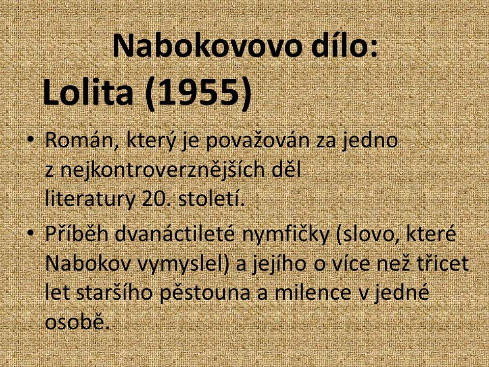 Nabokovovo dílo: Román, který je považován za jedno z nejkontroverznějších děl literatury 20. století. Příběh dvanáctileté nymfičky (slovo, které Nabo
