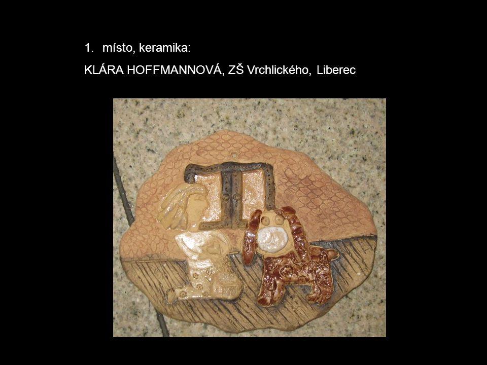 1.místo, keramika: KLÁRA HOFFMANNOVÁ, ZŠ Vrchlického, Liberec