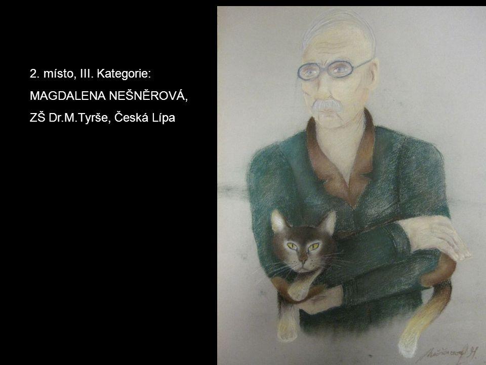 2. místo, III. Kategorie: MAGDALENA NEŠNĚROVÁ, ZŠ Dr.M.Tyrše, Česká Lípa