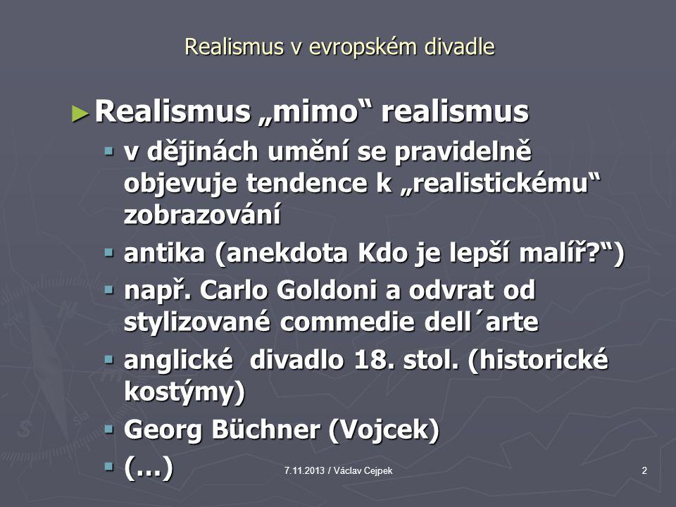 7.11.2013 / Václav Cejpek13 Realismus v evropském divadle ► přínos a impulsy Georga II.