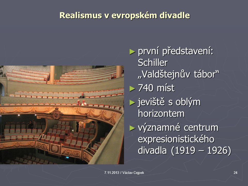 """7.11.2013 / Václav Cejpek24 Realismus v evropském divadle ► první představení: Schiller """"Valdštejnův tábor"""" ► 740 míst ► jeviště s oblým horizontem ►"""