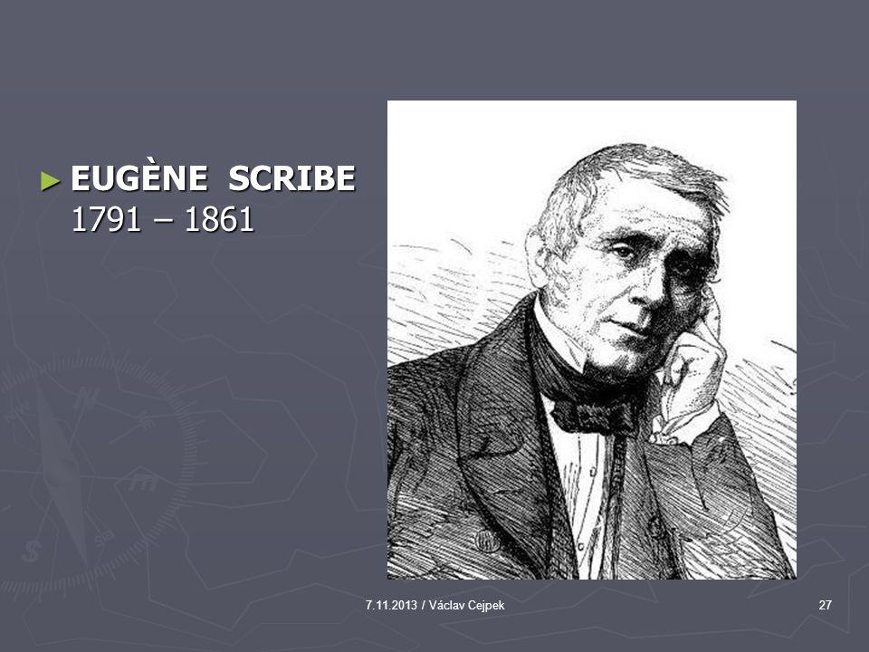 7.11.2013 / Václav Cejpek27 ► EUGÈNE SCRIBE 1791 – 1861