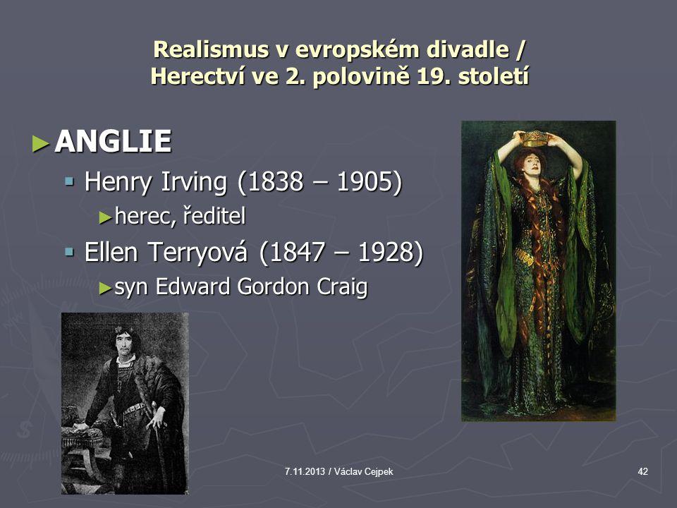Realismus v evropském divadle / Herectví ve 2. polovině 19. století ► ANGLIE  Henry Irving (1838 – 1905) ► herec, ředitel  Ellen Terryová (1847 – 19