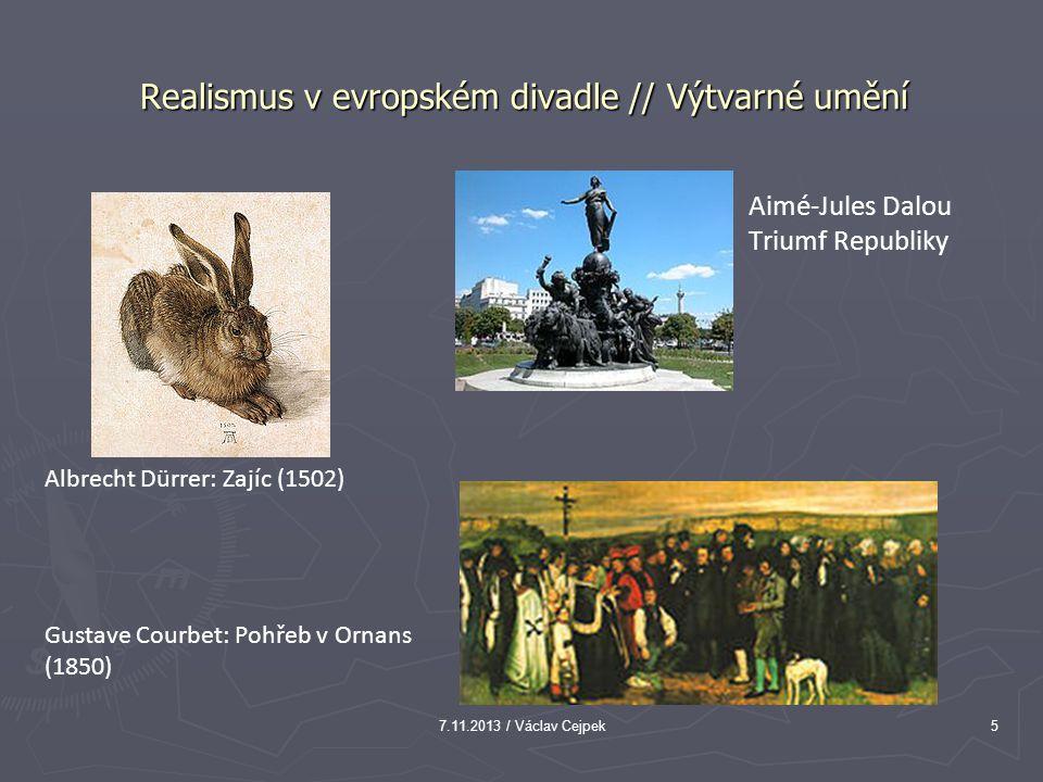Realismus v evropském divadle // Výtvarné umění Aimé-Jules Dalou Triumf Republiky Albrecht Dürrer: Zajíc (1502) Gustave Courbet: Pohřeb v Ornans (1850