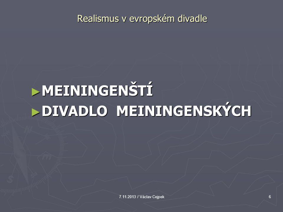 7.11.2013 / Václav Cejpek17 Realismus v evropském divadle ► ELLEN FRANZOVÁ 1839 – 1923