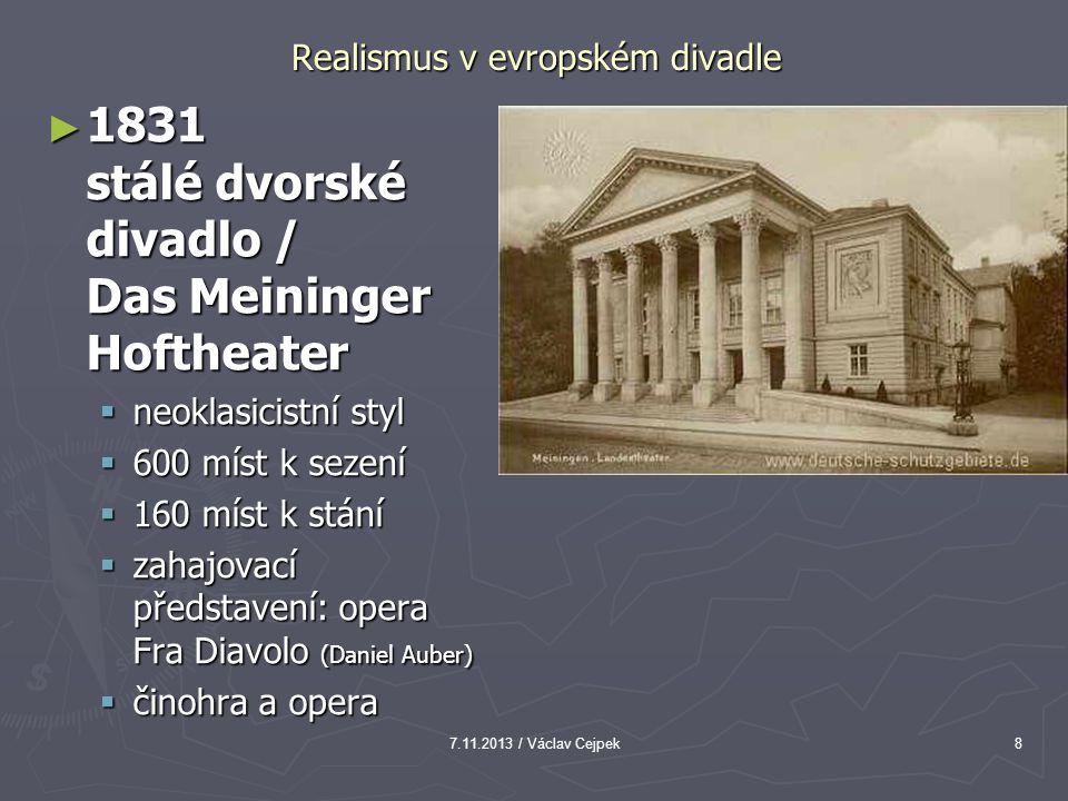 7.11.2013 / Václav Cejpek9 Realismus v evropském divadle ► GEORG II.