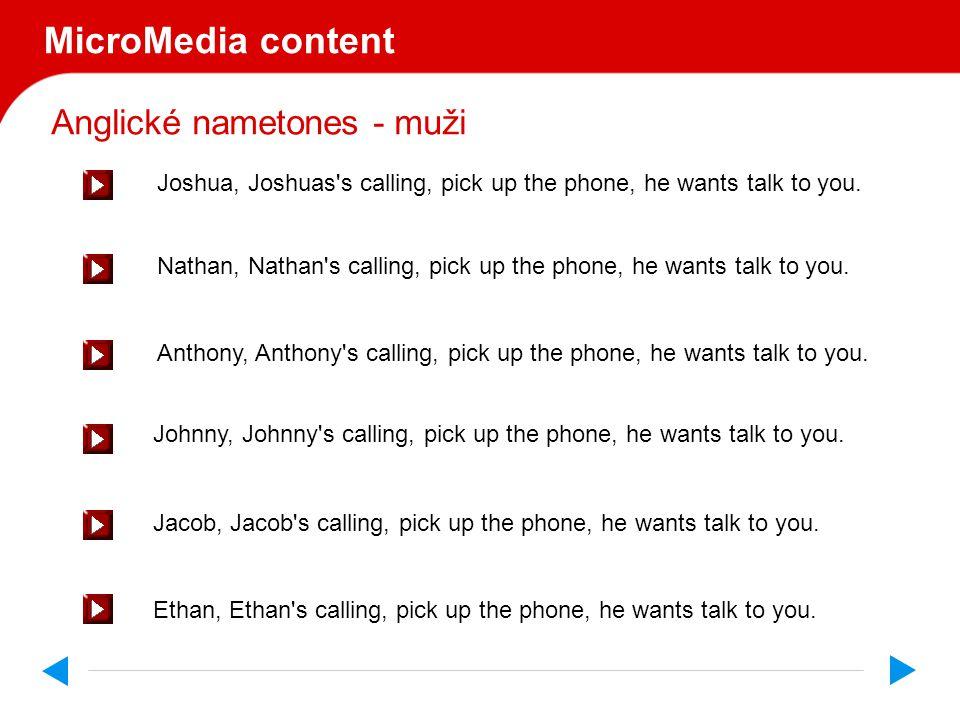 MicroMedia content Anglické nametones - ženy Nabízíme také jména: Jessica, Taylor, Amie, Samantha, Brittany, Amanda, Rachel, Lauren, Emily, Elizabeth,